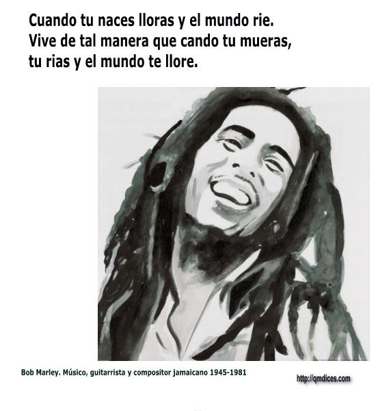 Cuando tu naces lloras y el mundo rie.