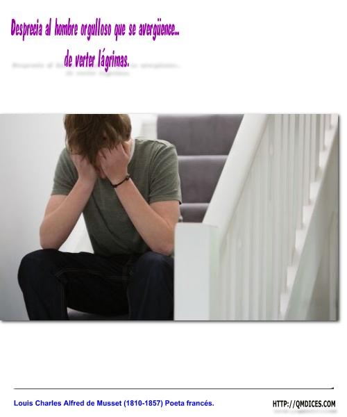 Desprecia al hombre orgulloso que se avergüence...