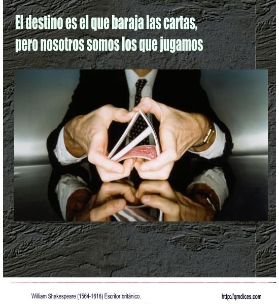 El destino es el que baraja las cartas ...