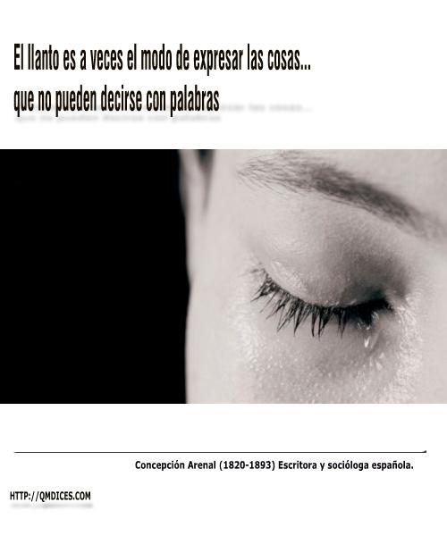 El llanto es a veces el modo de expresar las cosas...