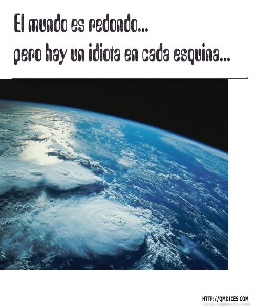 El mundo es redondo...