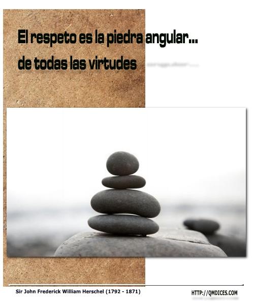 El respeto es la piedra angular...