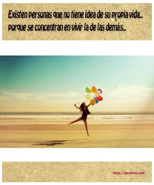 Existen personas que no tiene idea de su propia vida...