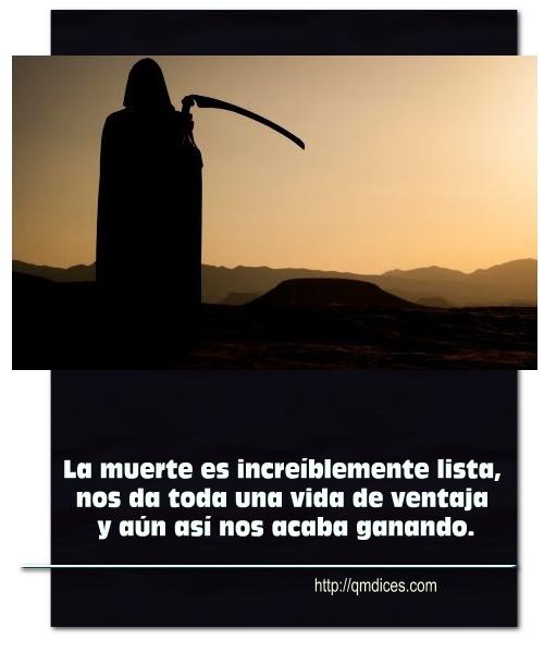 La muerte es increíblemente lista...