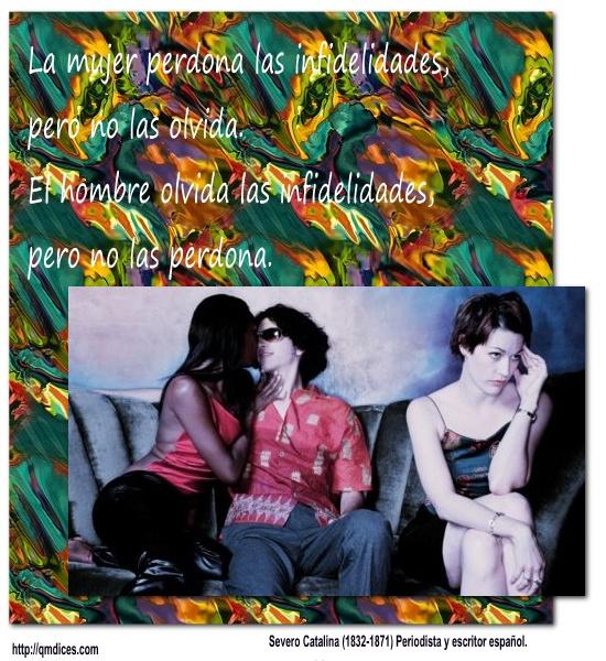 La mujer perdona las infidelidades...
