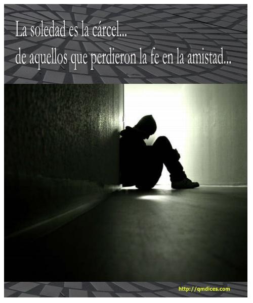La soledad es la cárcel...