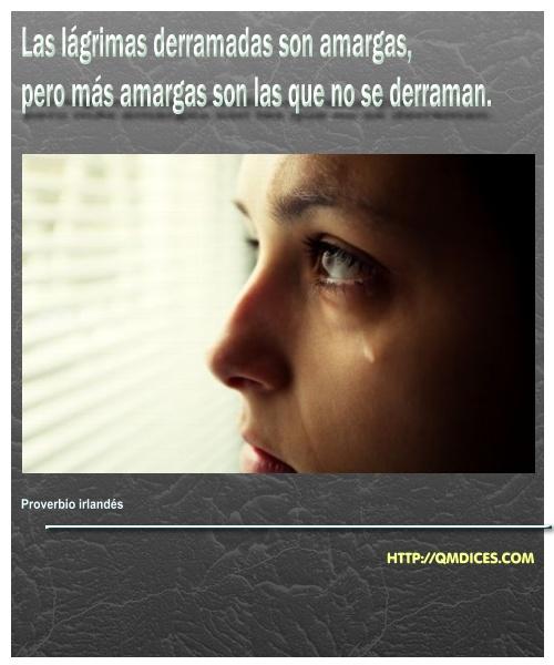 Las lágrimas derramadas son amargas,