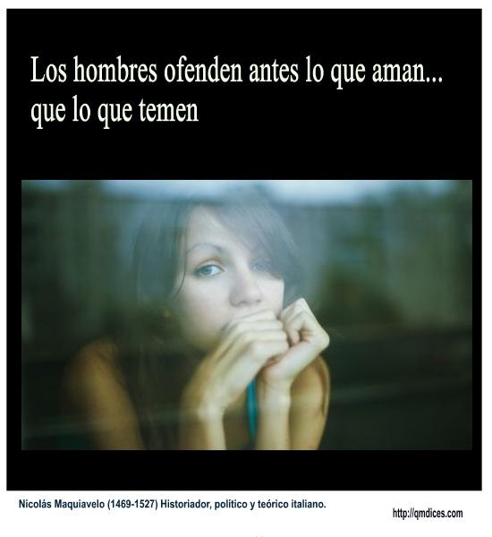 Los hombres ofenden antes lo que aman...
