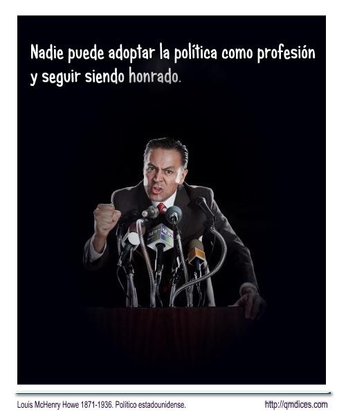Nadie puede adoptar la política como profesión