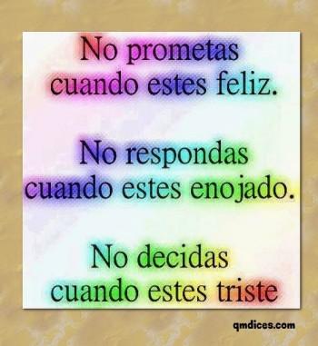 No prometas cuando estes feliz