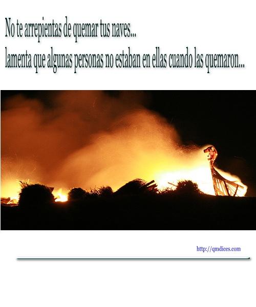 No te arrepientas de quemar tus naves...