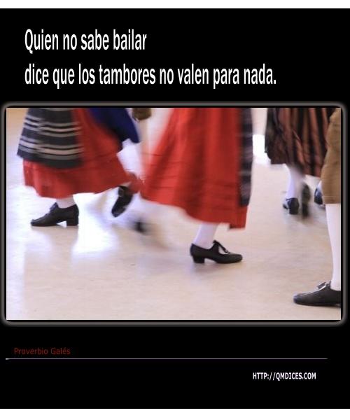Quien no sabe bailar ...
