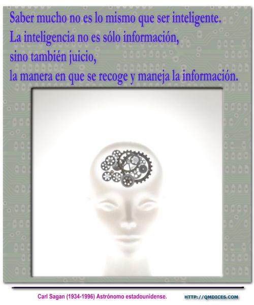 Saber mucho no es lo mismo que ser inteligente.