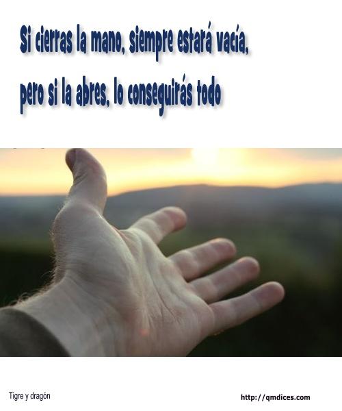 Si cierras la mano, siempre estará vacía