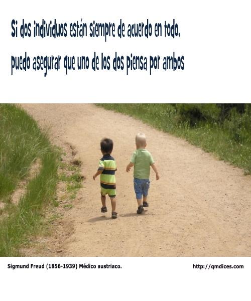 Si dos individuos están siempre de acuerdo en todo ...