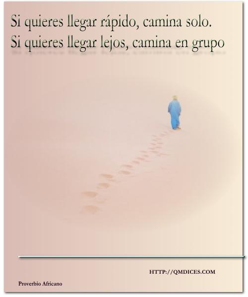 Si quieres llegar rápido, camina solo