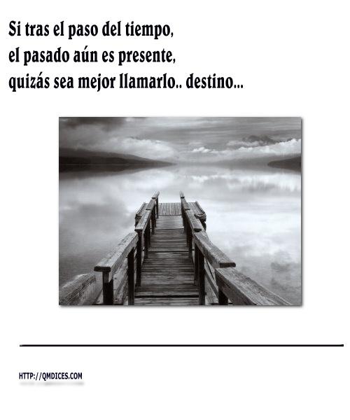 ===El Destino...=== Si-tras-el-paso-del-tiempo...