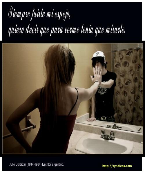 Siempre fuiste mi espejo ...