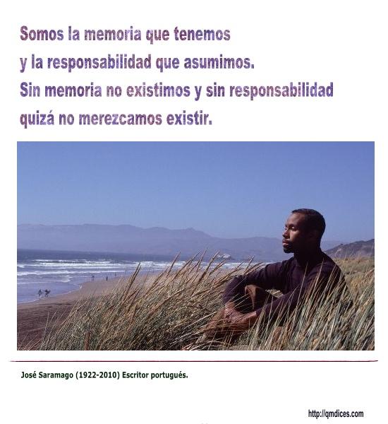 Somos la memoria que tenemos ...