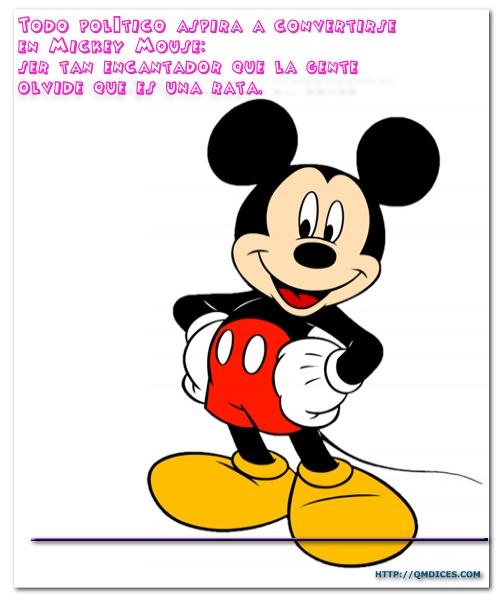 Todo político aspira a convertirse en Mickey Mouse