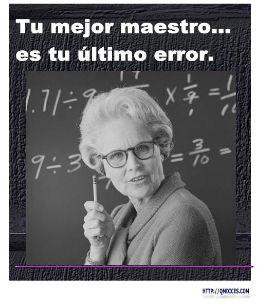 Tu mejor maestro...