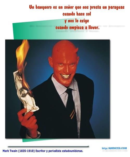 Un banquero es un señor que nos presta un paraguas...