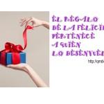 El regalo de la felicidad...