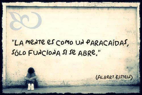 La mente es como un paracaídas....