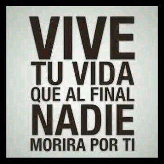 Vive tu vida...